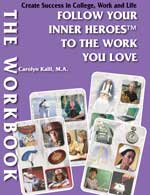 The Workbook: Follow Your Inner Heroes To The Work You Love  by Carolyn Kalil